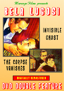 Bela Lugosi movies, Invisible Ghost & The Corpse Vanishes on DVD